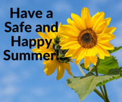 Have a Safe and Happy Summer!